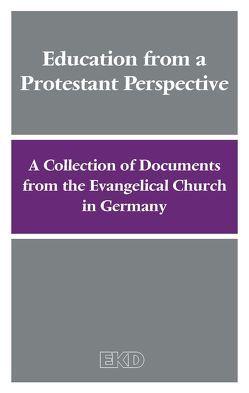 Education from a Protestant Perspective von Evangelische Kirche in Deutschland