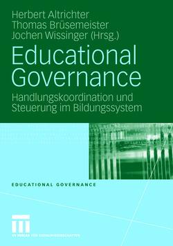 Educational Governance von Altrichter,  Herbert, Brüsemeister,  Thomas, Wissinger,  Jochen