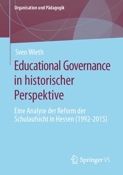 Educational Governance in historischer Perspektive von Wieth,  Sven