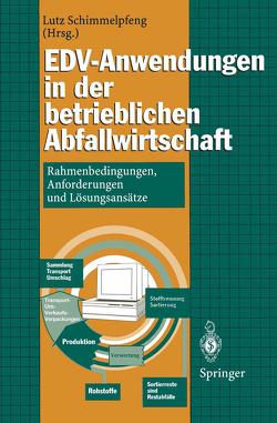 EDV-Anwendungen in der betrieblichen Abfallwirtschaft von Schimmelpfeng,  Lutz