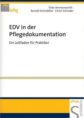 EDV in der Pflegedokumentation von Ammenwerth,  Elske, Eichstädter,  Ronald, Schrader,  Ulrich