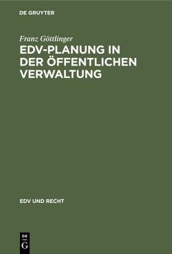 EDV-Planung in der Öffentlichen Verwaltung von Göttlinger,  Franz