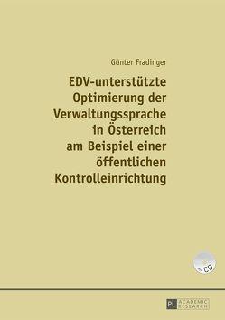 EDV-unterstützte Optimierung der Verwaltungssprache in Österreich am Beispiel einer einer öffentlichen Kontrolleinrichtung von Fradinger,  Günter
