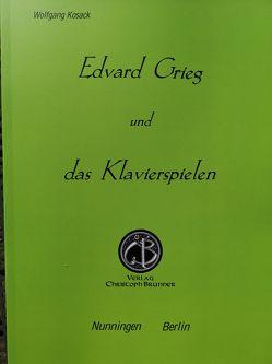 Edvard Grieg und das Klavierspielen von Kosack,  Wolfgang
