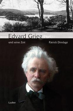 Edvard Grieg und seine Zeit von Dinslage,  Patrick