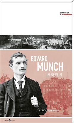 Edvard Munch in Berlin von Brömmling,  Ulrich