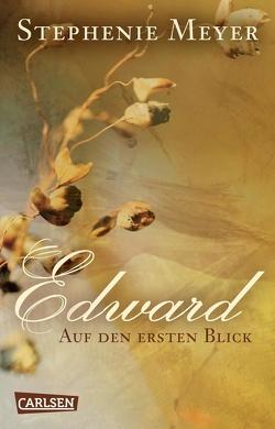 Edward – Auf den ersten Blick (Bella und Edward ) von Hachmeister,  Sylke, Meyer,  Stephenie