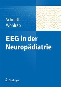 EEG in der Neuropädiatrie von Schmitt,  Bernhard, Wohlrab,  Gabriele