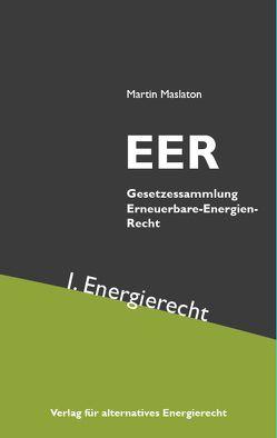 EER Erneuerbare-Energien-Recht Band I von Maslaton,  Martin