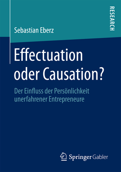 Effectuation oder Causation? von Eberz,  Sebastian