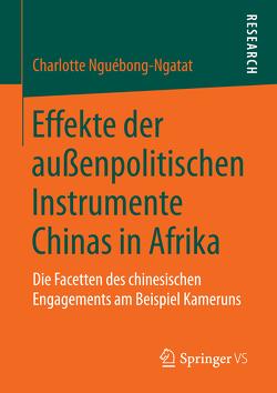 Effekte der außenpolitischen Instrumente Chinas in Afrika von Nguébong-Ngatat,  Charlotte