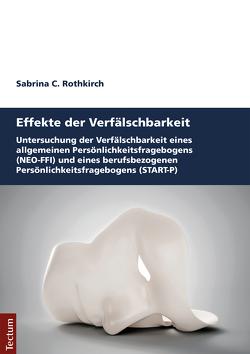 Effekte der Verfälschbarkeit von Rothkirch,  Sabrina Claudia