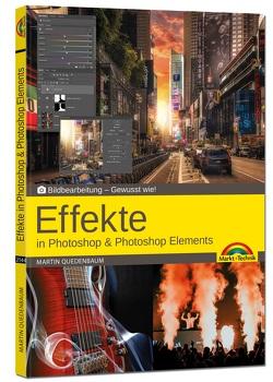 Effekte in Adobe Photoshop CC und Photoshop Elements – Gewusst wie von Quedenbaum,  Martin