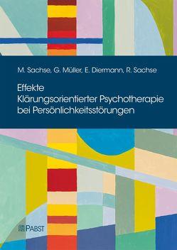 Effekte Klärungsorientierter Psychotherapie bei Persönlichkeitsstörungen von Diermann,  Eva, Müller,  Gregor, Sachse,  Meike, Sachse,  Rainer