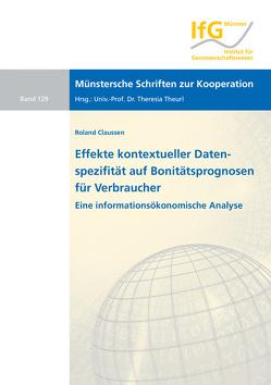 Effekte kontextueller Datenspezifität auf Bonitätsprognosen für Verbraucher von Claussen,  Roland