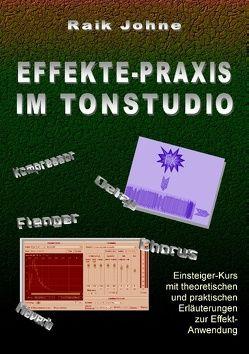 Effekte-Praxis im Tonstudio von Johne,  Raik