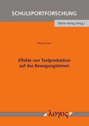 Effekte von Textproduktion auf das Bewegungslernen von Lutz,  Manuel