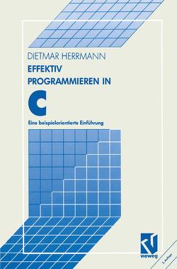 Effektiv Programmieren in C von Herrmann,  Dietmar