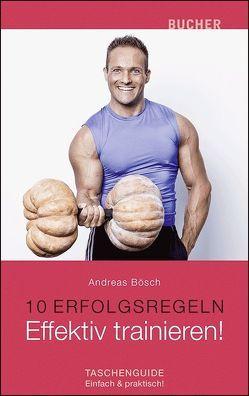 Effektiv trainieren! von Bösch,  Andreas