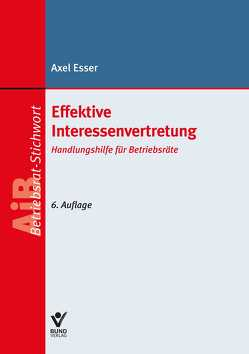 Effektive Interessenvertretung von Esser,  Axel