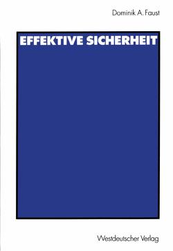 Effektive Sicherheit von Faust,  Dominik A.