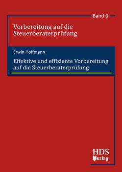 Effektive und effiziente Vorbereitung auf die Steuerberaterprüfung von Hoffmann,  Erwin