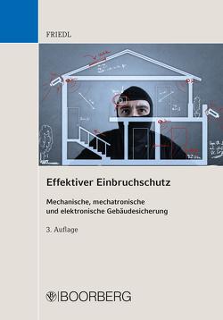 Effektiver Einbruchschutz von Friedl,  Wolfgang J.