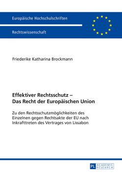 Effektiver Rechtsschutz – Das Recht der Europäischen Union von Brockmann,  Friederike K.