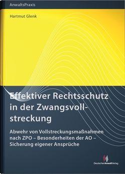 Effektiver Rechtsschutz in der Zwangsvollstreckung von Glenk,  Hartmut