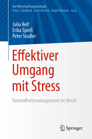 Effektiver Umgang mit Stress von Reif,  Julia, Spieß,  Erika, Stadler,  Peter