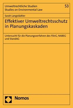 Effektiver Umweltrechtsschutz in Planungskaskaden von Langstädtler,  Sarah