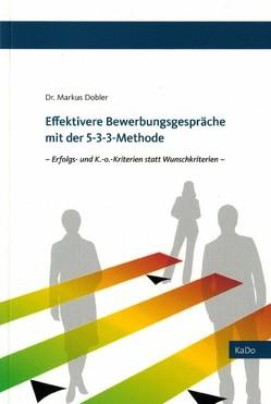 Effektivere Bewerbungsgespräche mit der 5-3-3 Methode von Dobler,  Markus