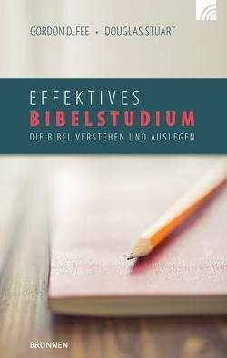 Effektives Bibelstudium von Fee,  Gordon D, Stuart,  Douglas