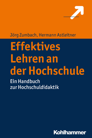 Effektives Lehren an der Hochschule von Astleitner,  Hermann, Zumbach,  Jörg