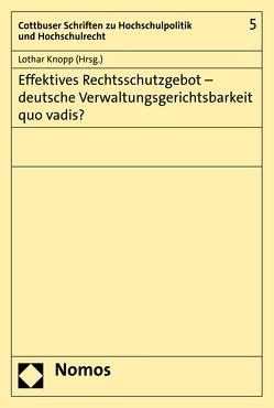 Effektives Rechtsschutzgebot – deutsche Verwaltungsgerichtsbarkeit quo vadis? von Knopp,  Lothar