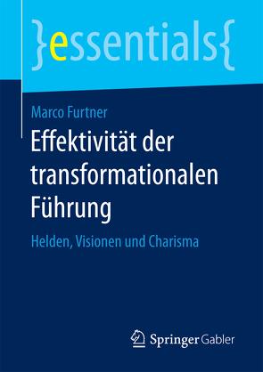 Effektivität der transformationalen Führung von Furtner,  Marco