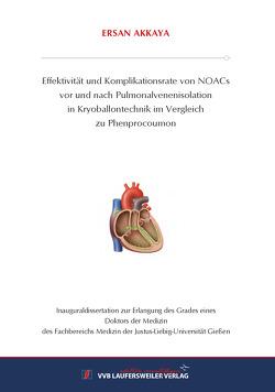 Effektivität und Komplikationsrate von NOACs vor und nach Pulmonalvenenisolation in Kryoballontechnik im Vergleich zu Phenprocoumon von Akkaya,  Ersan