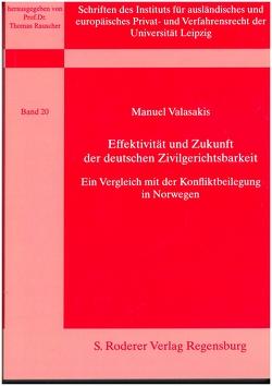 Effektivität und Zukunft der deutschen Zivilgerichtsbarkeit – ein Vergleich mit der Konfliktbeilegung in Norwegen von Valasakis,  Manuel