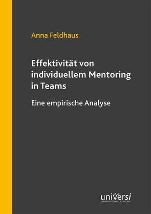 Effektivität von individuellem Mentoring in Teams von Feldhaus,  Anna