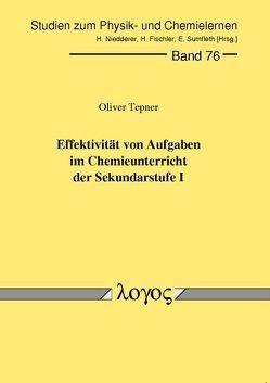 Effektivität von Aufgaben im Chemieunterricht der Sekundarstufe I von Tepner,  Oliver
