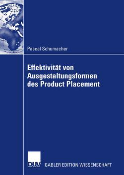 Effektivität von Ausgestaltungsformenen des Product Placement von Helmig,  Prof. Dr. Bernd, Schumacher,  Pascal