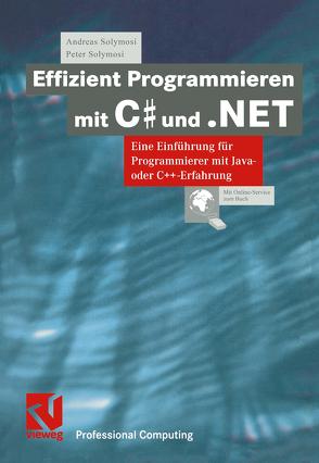 Effizient Programmieren mit C# und .NET von Solymosi,  Andreas, Solymosi,  Peter