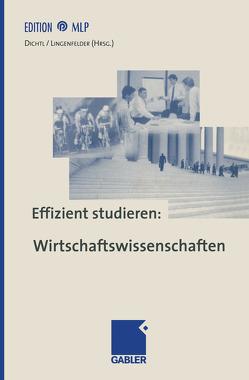 Effizient studieren: Wirtschaftswissenschaften von Dichtl,  Erwin, Lingenfelder,  Michael