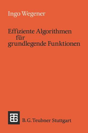 Effiziente Algorithmen für grundlegende Funktionen von Wegener,  Ingo