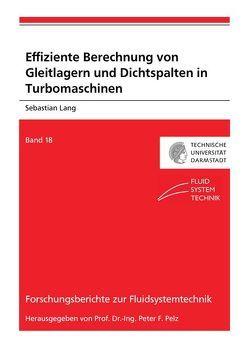 Effiziente Berechnung von Gleitlagern und Dichtspalten in Turbomaschinen von Lang,  Sebastian Roland