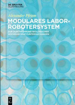 Modulares Laborrobotersystem von Pfriem,  Alexander