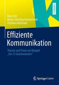 Effiziente Kommunikation von Ant,  Marc, Nimmerfroh,  Maria-Christina, Reinhard,  Christina