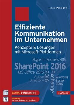 Effiziente Kommunikation im Unternehmen: Konzepte & Lösungen mit Microsoft-Plattformen von Hauenherm,  Eckhard