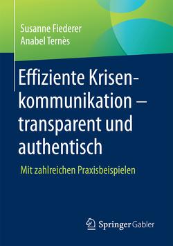 Effiziente Krisenkommunikation – transparent und authentisch von Fiederer,  Susanne, Ternès,  Anabel