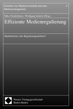 Effiziente Medienregulierung von Friedrichsen,  Mike, Seufert,  Wolfgang